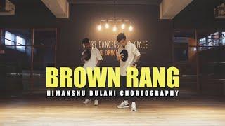 Brown Rang - Yo Yo Honey Singh || Himanshu Dulani Dance Choreography