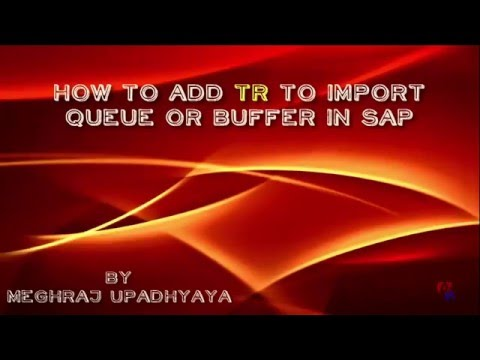 How to add TR to the import queue or buffer in SAP?