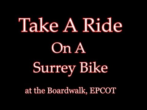 Lets Ride:  A Surrey Bike - EPCOT - Walt Disney World - Boardwalk Hotel