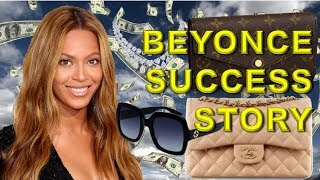 FROM RAGS TO RICHES. THE SUCCESS STORY OF BEYONCE RISE TO FAME