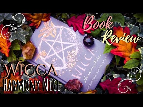 🍁Wicca: A Modern Guide To Witchcraft & Magick🍄 | ✧Harmony Nice✧ | ☙Book Review❧