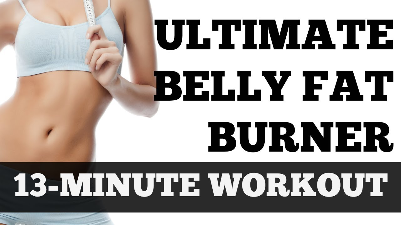 Ultimate Workout to Lose Belly Fat | Belly Fat Burning Exercises - 13 ...