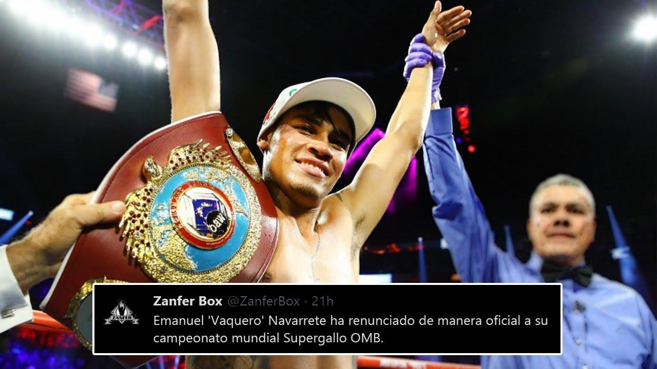 "Por Este Motivo ""Vaquero"" Navarrete Abandona Su Titulo Mundial Súper Gallo OMB"