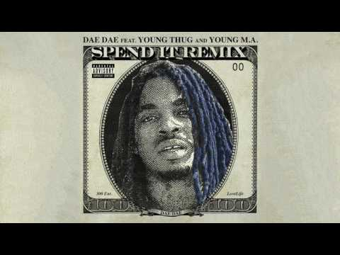 Dae Dae - Spend It (Remix) (Featuring Young Thug & Young M.A) [Official Remix]