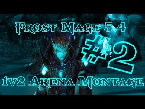 [Laurence] Frost Mage 5.4 1v2 Arena Montage #2