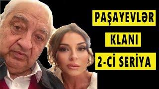 """ƏN QƏDDAR, ƏN TAMAHKAR, ƏN KƏMFÜRSƏT KLAN-""""PAŞAYEVLƏR"""". II SERİYA"""