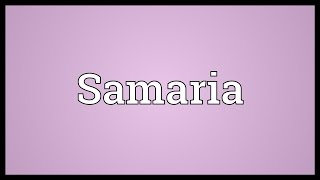 Samaria Meaning