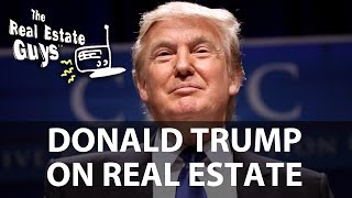 Donald Trump Real Estate Advice, Tips & Thoughts on the Economy