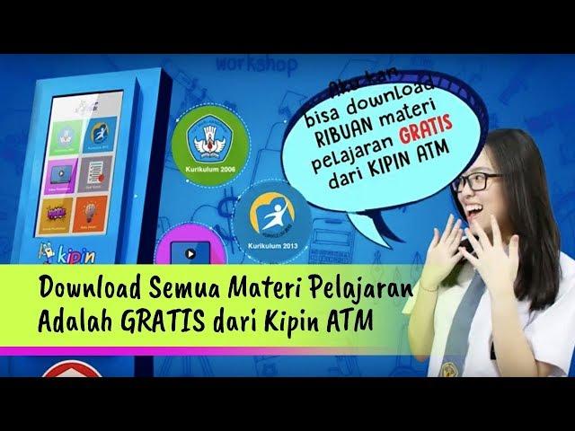 Kipin ATM,  Solusi Pendidikan Indonesia di Era Digital : Lengkap dan Gratis