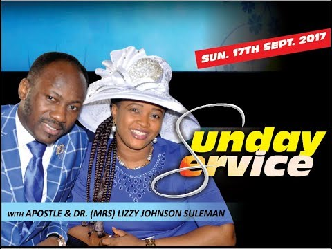 Sun. 17th Sept  LIVE  with APOSTLE JOHNSON SULEMAN