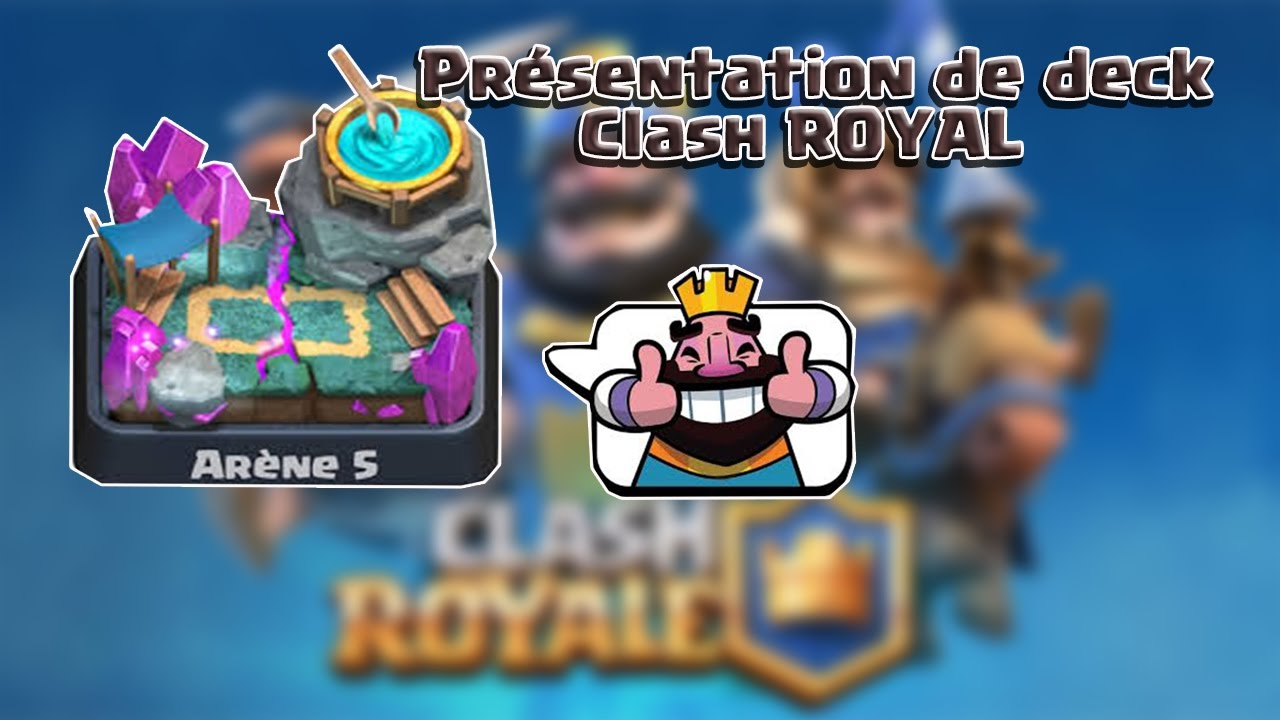 Pr sentation de mon deck arene 5 clash royale youtube for Deck arene 5 miroir