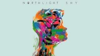 NORTHLIGHT - Shy