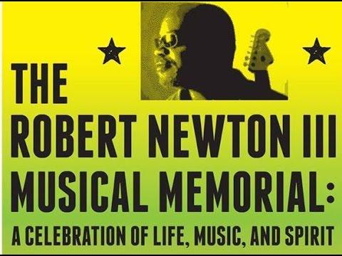 Robert Newton III : Musical Memorial - Celebration of Life - July 27, 2014