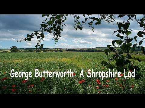 George Butterwoth: A Shropshire Lad