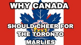 WHY CANADA SHOULD CHEER FOR THE TORONTO MARLIES | ARCADE REGIMENT