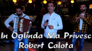 Descarca ROBERT CALOTA - IN OGLINDA MA PRIVESC (Originala 2021)