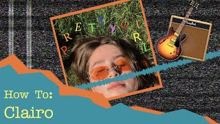 How To: Make a Clairo Song