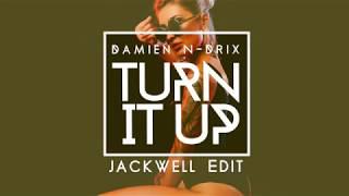 Gambar cover Damien N-Drix - Turn It Up (Jackwell Edit)
