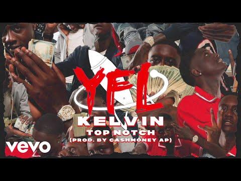 YFL Kelvin - Top Notch (Audio)