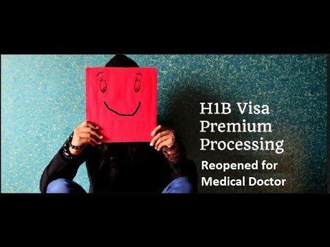 Premium processing for H1B visa reopened for medical Doctor