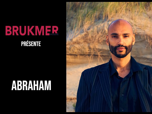 ABRAHAM pour BRUKMER Magazine