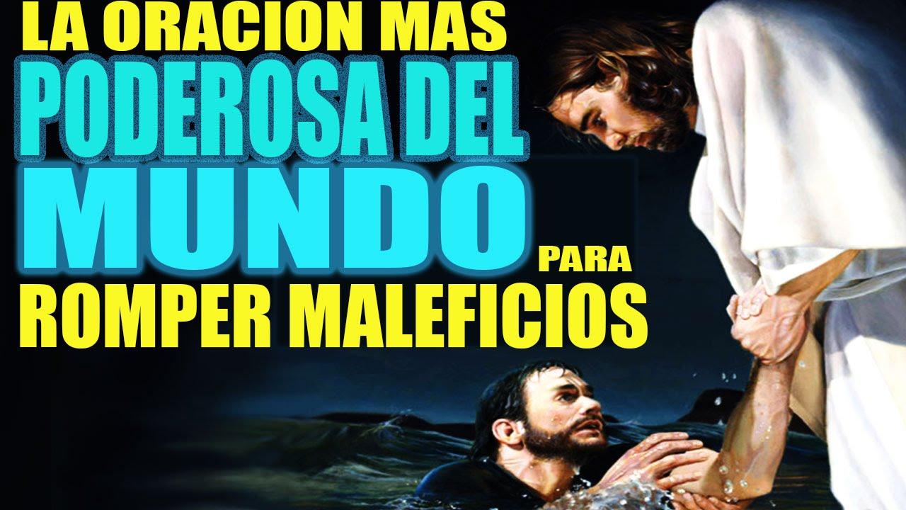 La Oración Mas Poderosa Para Romper Maleficios Maldiciones Hechizos Y Envidias Youtube