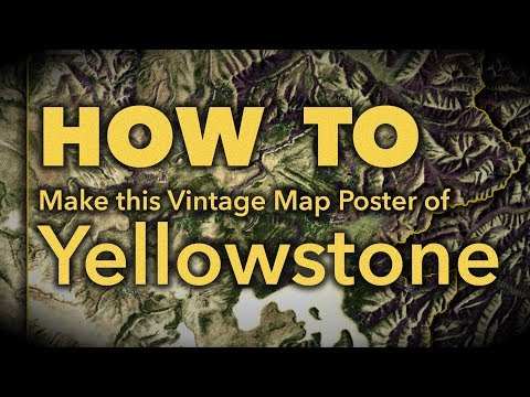 How to Make this Vintage Map Poster of Yellowstone