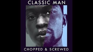 Classic Man Chopped N Screwed Moonlight Version Youtube