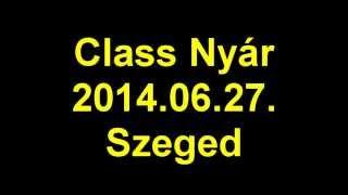 Class FM - Class Nyár 2014 # Szeged 2014.06.27.