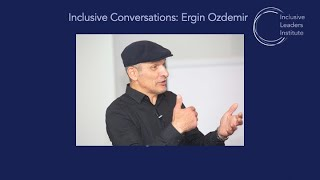 ILI Inclusive Conversations Episode1: Ergin Özdemir