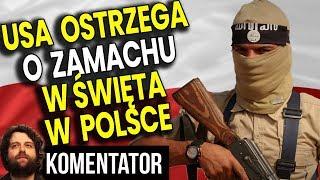 USA OFICJALNIE Ostrzega Przed Zamachem w Polsce w Święta Bożego Narodzenia - Analiza Komentator Film