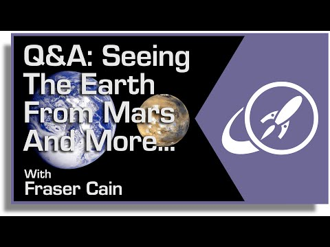 Q&A: Seeing the Earth from Mars and More...
