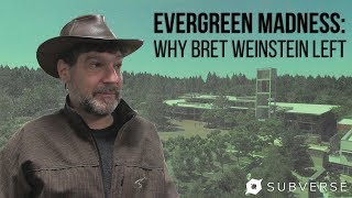 Evergreen Madness: Why Bret Weinstein Left