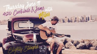 Slightly Stoopid - Cocktails & Jams with Miles Stoopid (Live Stream)