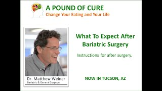 What To Expect After Bariatric Surgery by Dr. Matthew Weiner - Instructions After Surgery