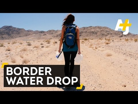 Saving Lives With Water On The U.S.–Mexico Border