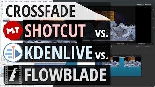 Crossfade: Shotcut vs. Kdenlive vs. Flowblade Cross-Dissolve Transition Comparison