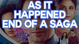 As It Happened - End Of A SAGA - Kuch Rang Pyar Ke Aise Bhi - Sony TV Serial