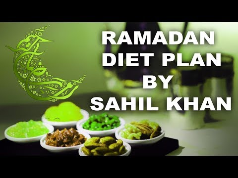 Ramadan Diet Plan By Sahil Khan