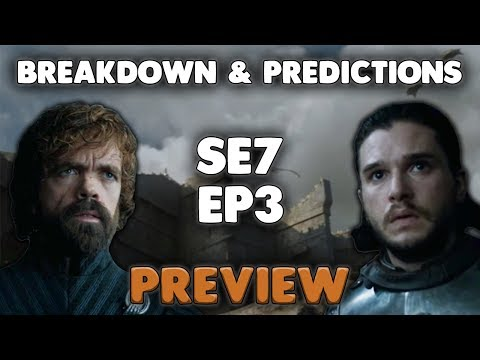 Game of Thrones Season  Episode  Preview | Breakdown and Prediction | Huge Plot Reveals | More War
