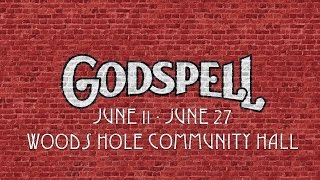 Godspell - Woods Hole Theater Company (June 11 through 27, 2015)