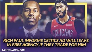 Lakers NewsFeed: Rich Paul Informs Celtics AD will Leave in Free Agency if They Trade For Him