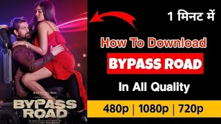 Bypass Road 2019 || How To Download Bypass Road Movie 720p In Hindi.