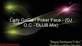 Lady GaGa - Poker Face - (DJ O.C - CLUB Mix)