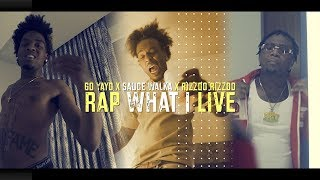 Go Yayo x Sauce Walka x Rizzoo Rizzoo - Rap What I Live (Music Video) Shot By: @HalfpintFilmz