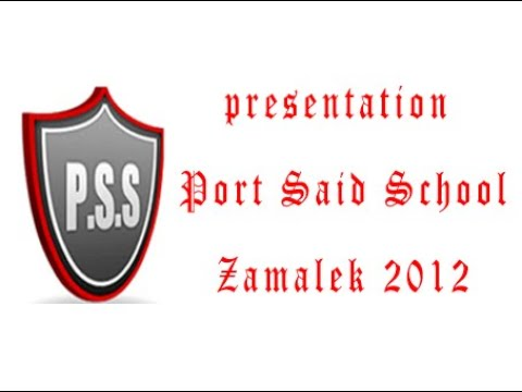 presentation Port Said School Zamalek 2012