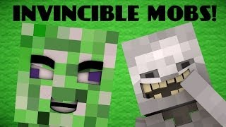 If Mobs Were Invincible - Minecraft