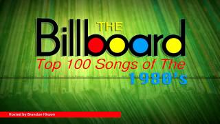 The Billboard Top 100 Songs of the 1980's - Hosted by Brandon Hixson