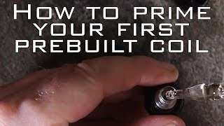 Vaping 101 - How to prime your first prebuilt coil - Legion Vapes