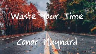Conor Maynard - Waste Your Time